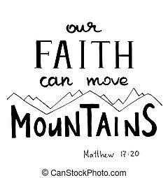 écrit, boîte, calligraphy., foi, montagnes., main, mouvement, notre