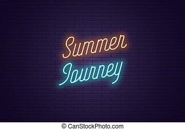 été, lettrage, texte, néon, incandescent, journey.
