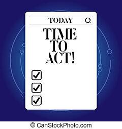 être, maintenant, concept, mot, business, texte, il, écriture, quelque chose, act., temps, besoin, immédiatement, done., réponse
