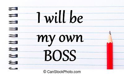 être, propre, texte, patron, volonté, écrit, cahier, mon, page