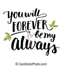 être, toujours, always, volonté, brosse, vous, calligraphie, mon