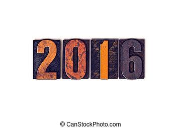 2016, concept, type, isolé, letterpress
