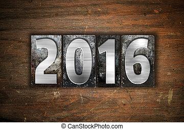 2016, concept, type, métal, letterpress