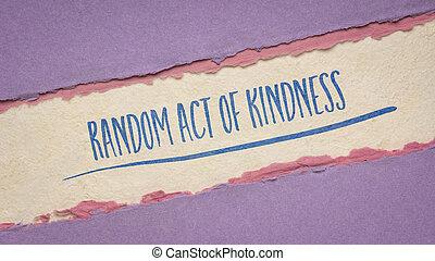 acte, gentillesse, aléatoire