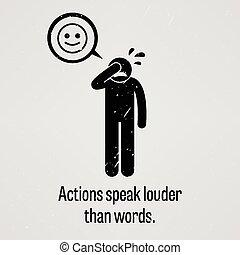 actions, plus bruyant, que, mots, parler