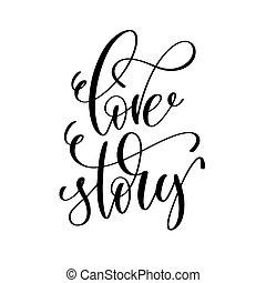 amour, histoire, inscription, noir, blanc, main, lettrage