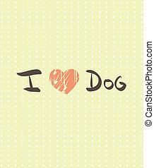 amour, texte, chien, illustration, écriture main