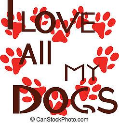 amour, tout, chiens, mon