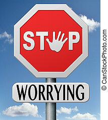 arrêt, s'inquiéter