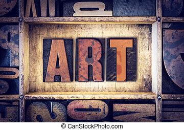 art, concept, type, letterpress
