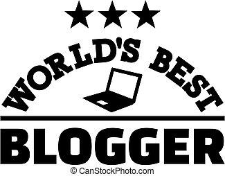 blogger, monde, mieux