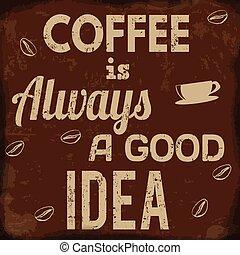 café, retro, always, affiche, bon, idée