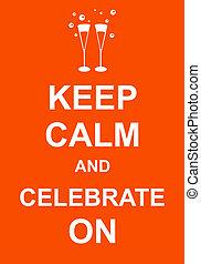 calme, célébrer, garder
