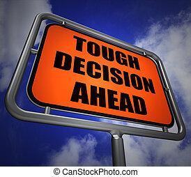 ch, dur, devant, moyens, poteau indicateur, décision, incertitude, difficile