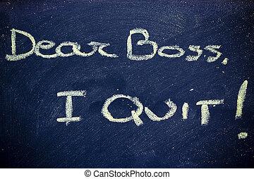 cher, patron, quitter