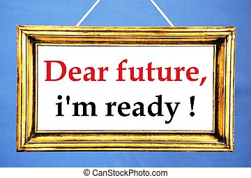 cher, ready., avenir, je suis