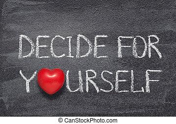 coeur, vous-même, décider