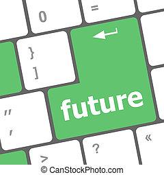 concept, clavier ordinateur, avenir, clã©, temps