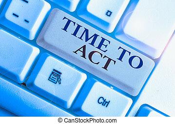 concept, maintenant, texte, immédiatement, réponse, besoin, signification, il, act., temps, done., être, écriture, quelque chose