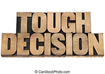 décision, dur