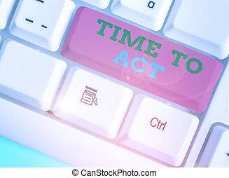 done., écriture, réponse, texte, quelque chose, besoin, act., il, maintenant, immédiatement, concept, temps, être, signification