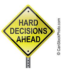 dur, décisions, devant
