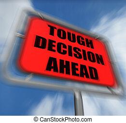 dur, devant, décision, incertitude, signe, affichages, cho, difficile