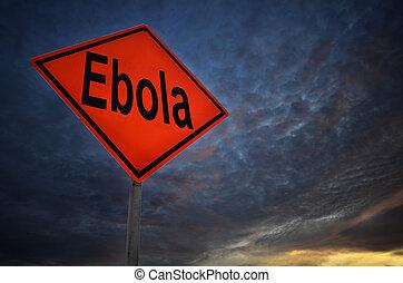 ebola, avertissement, panneaux signalisations