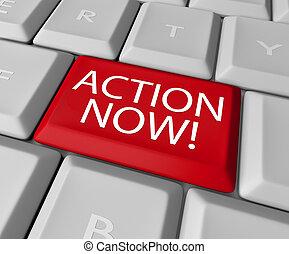 exiger, urgent, clef informatique, acte, action, maintenant