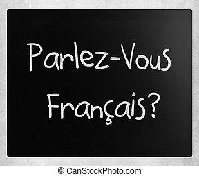 """français?"""", craie, noir, """"parlez-vous, blanc, manuscrit"""