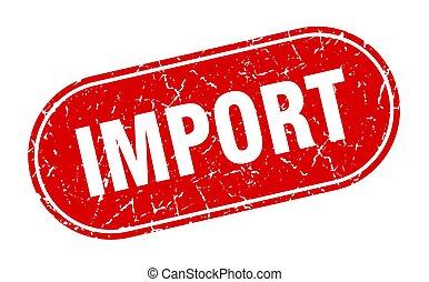 grunge, étiquette, importation, signe., rouges, stamp.