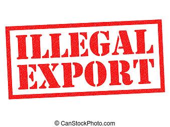 illégal, exportation