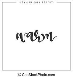 inscription, locution, isolé, chaud, fond, blanc, calligraphie