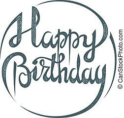 inscription, style, grunge, illustration., isolated., anniversaire, arrière-plan., vecteur, locution, blanc, heureux, lettering., stockage