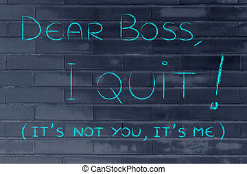 (it's, quitter, vous, patron, c'est, me), cher, pas