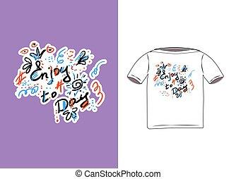 jouir de, lettrage, style, t-shirt, créer, coloré, griffonnage, hashtags, expressions, fleurs, day., impression, couronnes, soleil, scribbles., impression, dessiné, bannières, main, affiches, vêtements