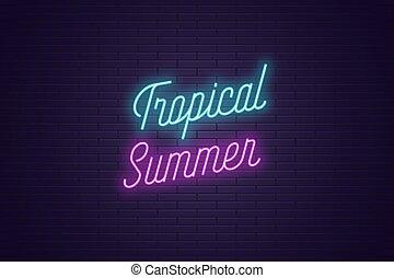 lettrage, texte, néon, exotique, incandescent, summer.