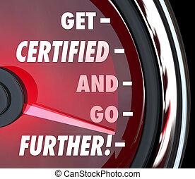 licence, certification, obtenir, q, aller, plus loin, compteur vitesse, certifié