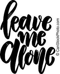 me, alone., t, arrière-plan., affiche, élément, conception, bannière, shirt., lumière, carte, congé, lettrage, locution