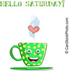 mignon, tasse, texte, samedi, vert, sourire, bonjour, dessin animé