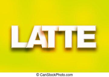 mot, concept, art, coloré, latte
