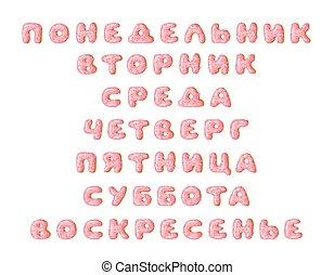 mot, cyrillic, main, semaine, créatif, jours, dessiné, dessin animé, russe, art, police, cuire, vecteur, rose, doux, beignet, alphabet, abc., bun., réel, illustration