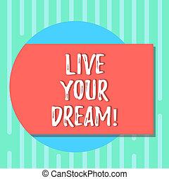 motivation, dream., couleur, texte, photo., forme, concept, vide, ton, bonheur, dehors, écriture, vivant, cercle, réaliser, être, business, réussi, buts, venir, ombre, inspiration, mot, rectangulaire