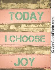motivation, joie, aujourd'hui, choisir, citation