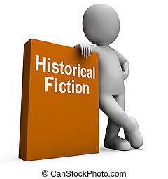 moyens, caractère, fiction, livres, historique, livre, histoire