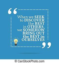 nous, quand, motivation, quote., découvrir, somehow, apporter, inspirationnel, ourselves., autres, chercher, mieux, dehors