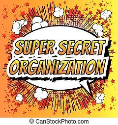 organisation, top secret, super