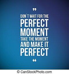 parfait, moment, attente, pas