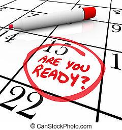 prêt, calendrier, entouré, date, vous, jour