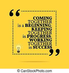 progress;, garder, success., fonctionnement, motivation, quote., ensemble, beginning;, inspirationnel, venir